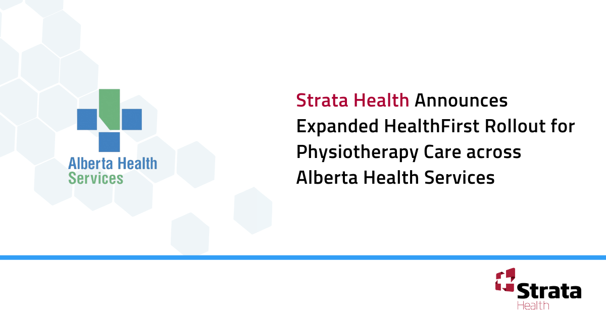 Strata Health Announces Expanded HealthFirst Rollout for Physiotherapy Care across Alberta Health Services
